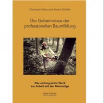 """Buch """"Geheimnisse d. profession. Baumfällung"""", Klose/Schäfer"""