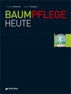 """Buch """"Baumpflege Heute"""" Siewniak/Kusche, 5. Auflage"""