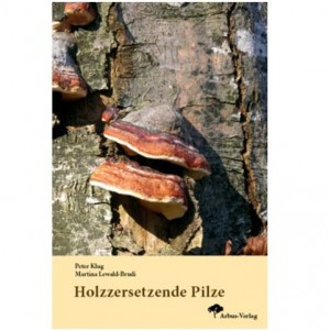 """Buch """"Holzzersetzende Pilze"""" von Klug u. Lewald-Brudi"""