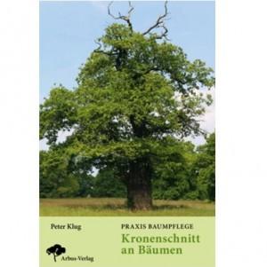"""Buch """"Praxis Baumpflege - Kronenschnitt an Bäumen"""" von Klug"""