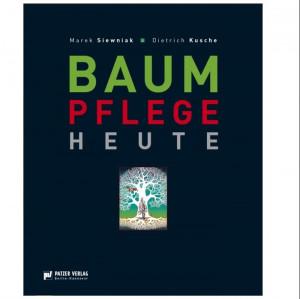 """Buch """"Baumpflege Heute"""" Siewniak/Kusche, 6. Auflage"""